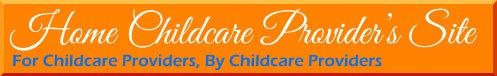 Home Childcare Provider's Site - For Childcare Providers, By Childcare Providers